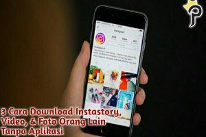 3 Cara Download Instastory, Video & Foto Orang Lain Tanpa Aplikasi