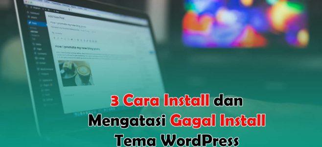 cara install dan mengatasi gagal install tema wordpress